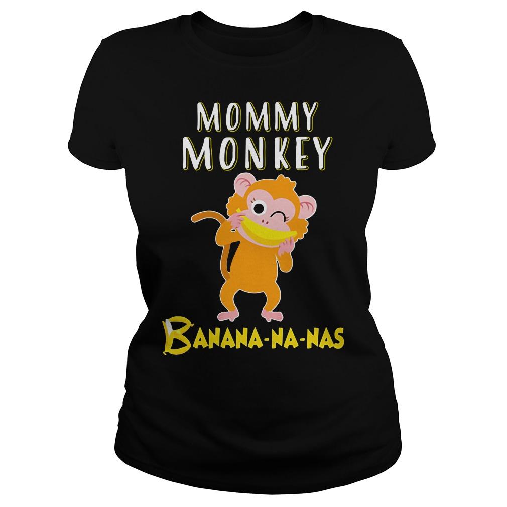 Mommy Monkey Banana-na-nas shirt