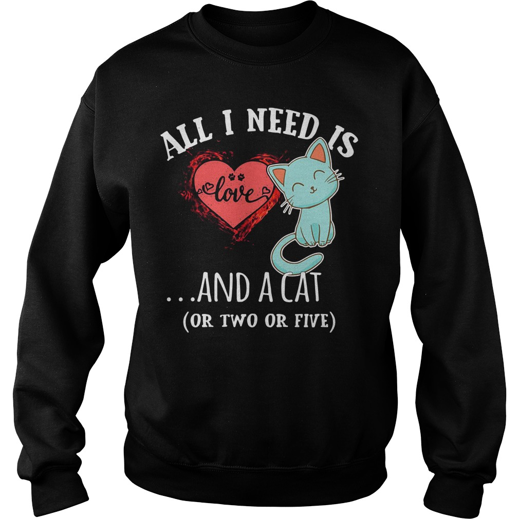 All I need is love and a cat or two or five Sweater