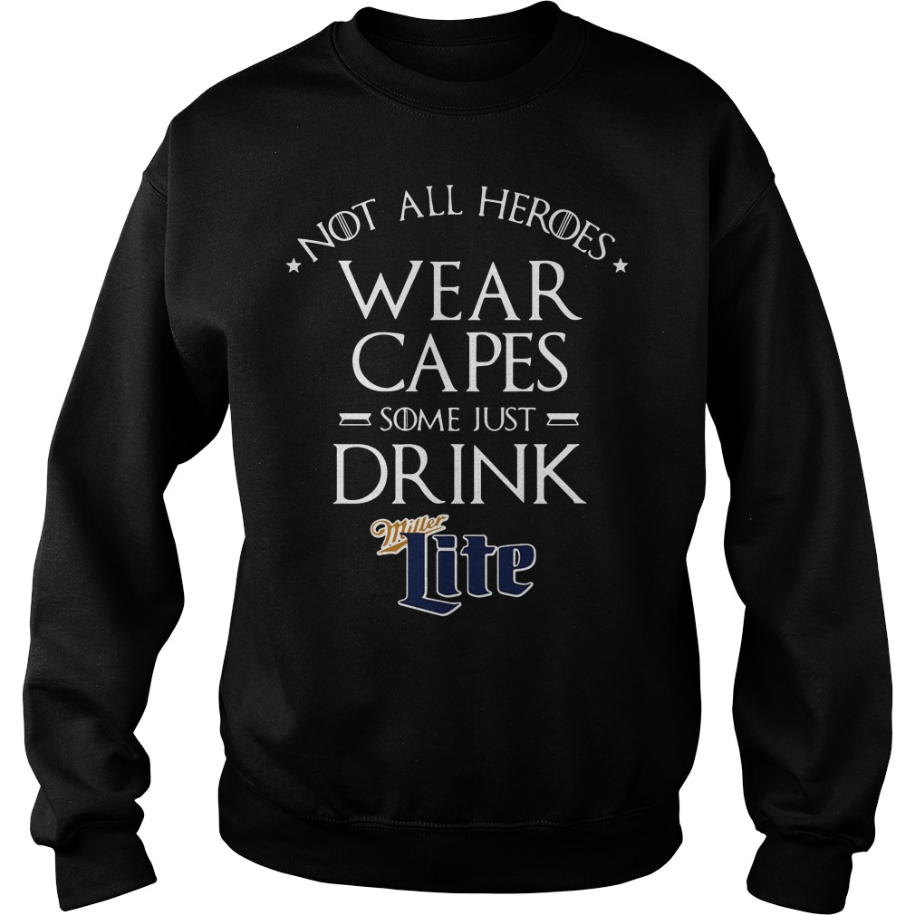 Not all heroes wear capes some just drink Miller Lite Sweater