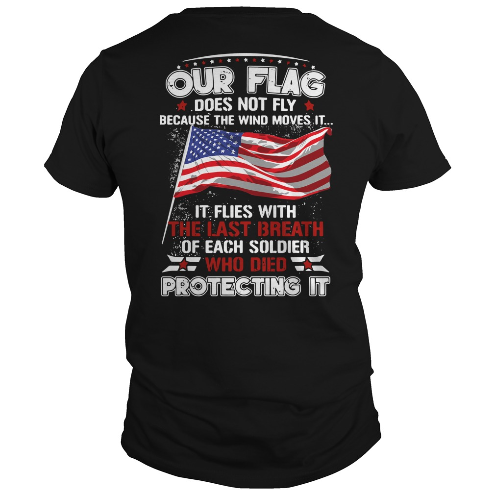 Our Flag does not fly because the wind moves it flies with the last shirt