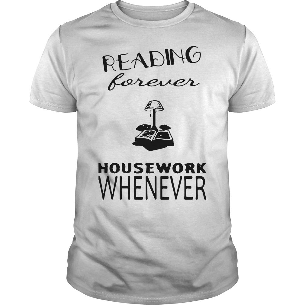 Reading forever housework whenever shirt