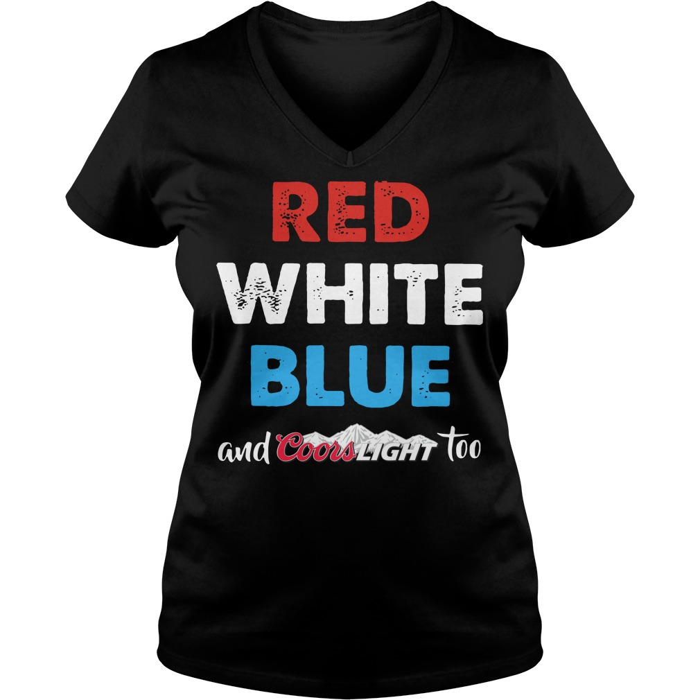 Red white blue and Coors Light too V-neck t-shirt