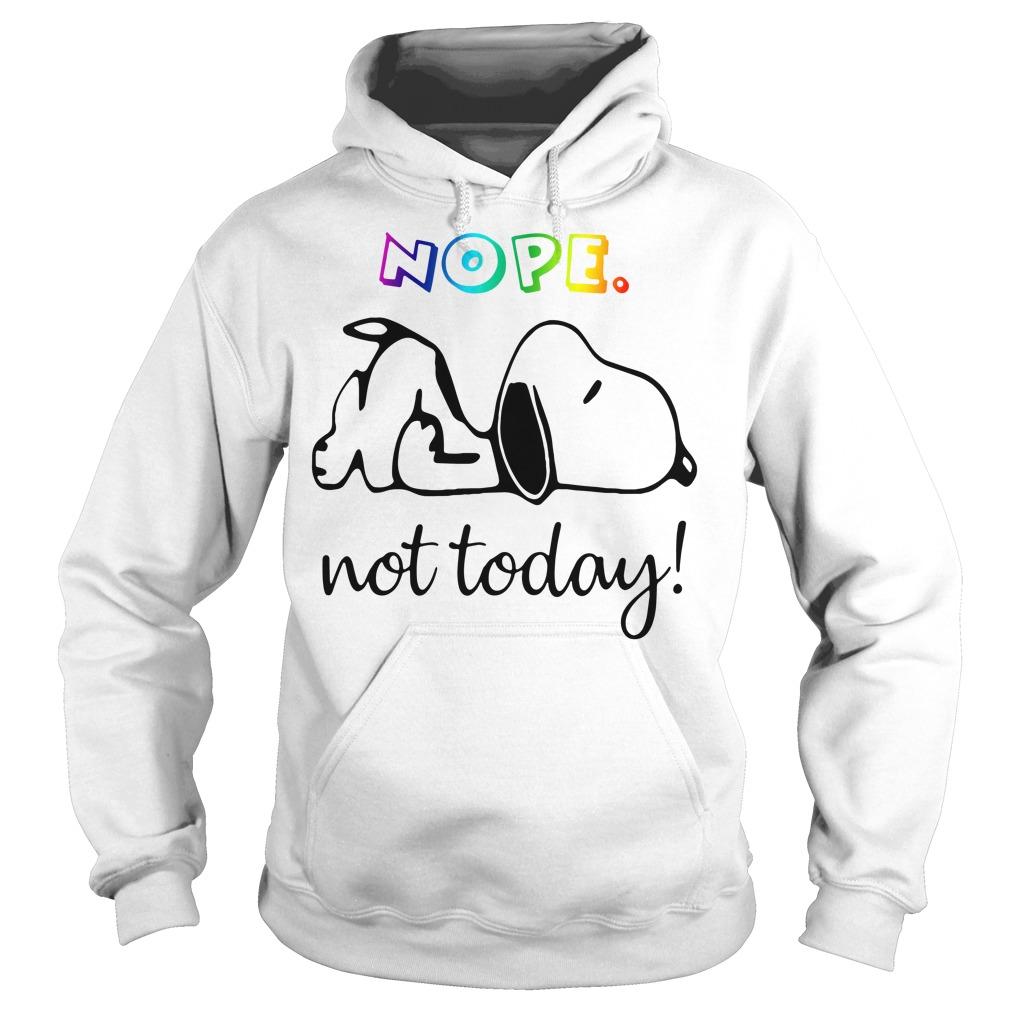 Snoopy nope not today Hoodie