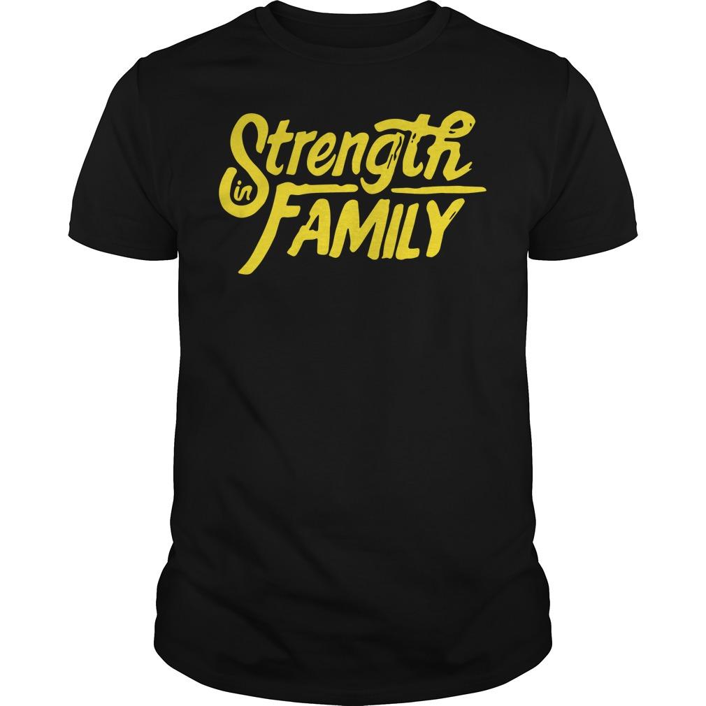 Strength in family shirt