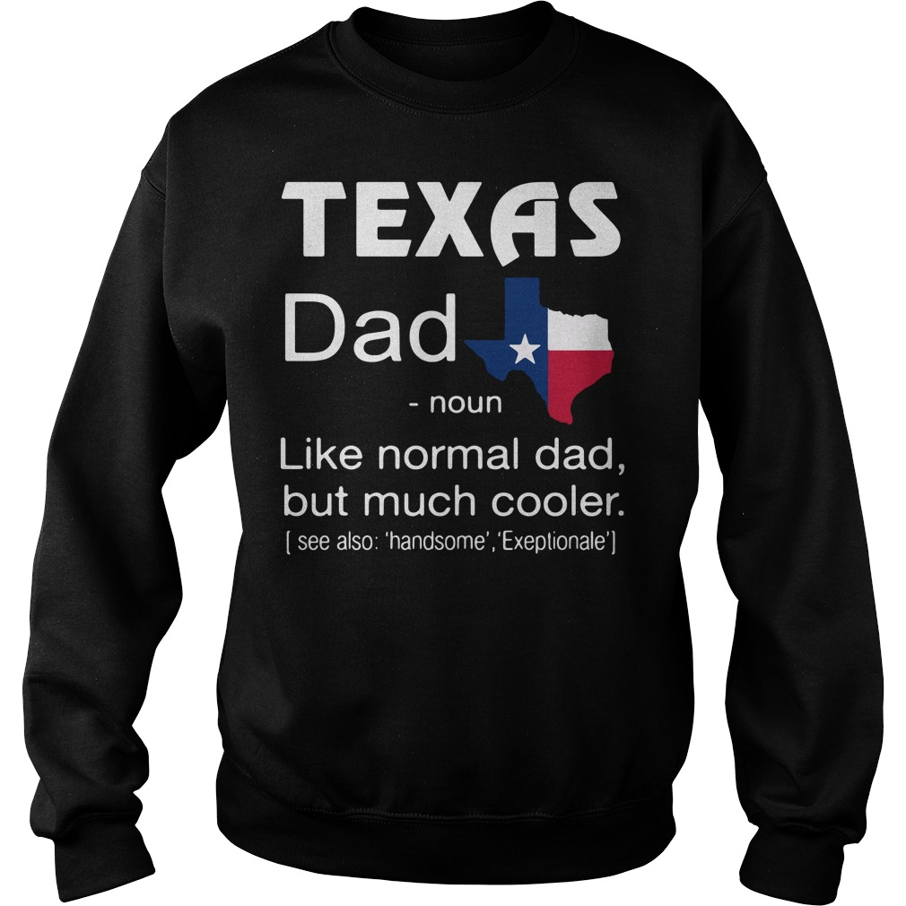 Texas Dad Definition Meaning like normal dad but much cooler Sweater