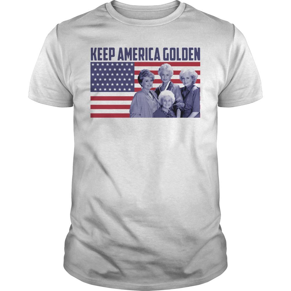 The Golden Girls - Keep America Golden Guys shirt