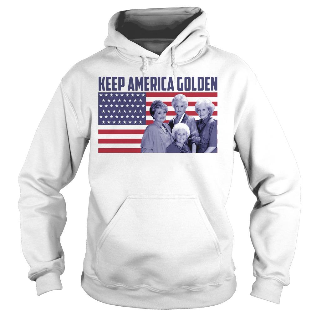 The Golden Girls - Keep America Golden Hoodie
