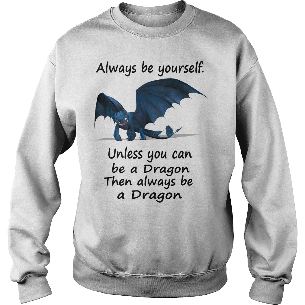 Toothless Wrong always be yourself unless you can be a Dragon Sweater