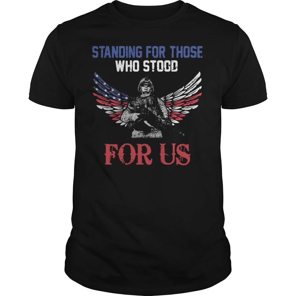 Veteran standing for those who stood for US shirt