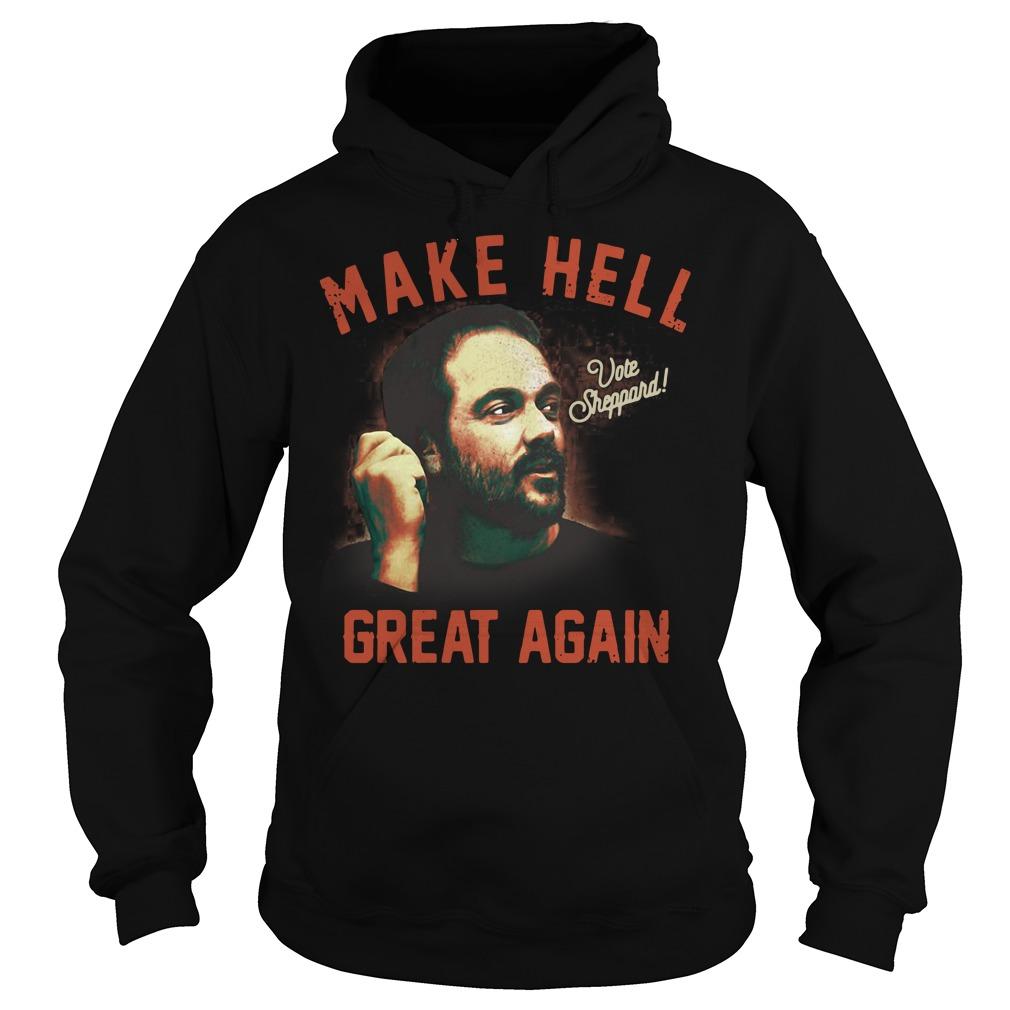 Vote Sheppard make hell great again Hoodie