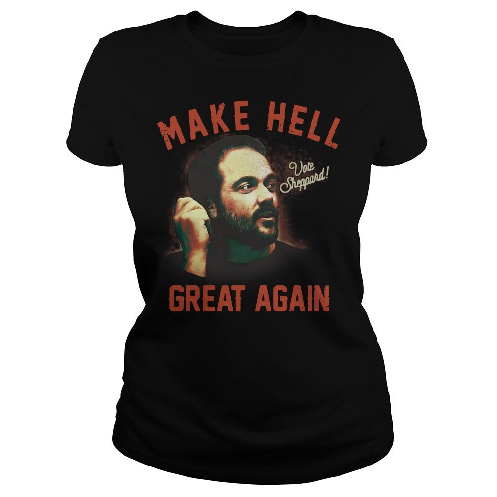 Vote Sheppard make hell great again Ladies Tee