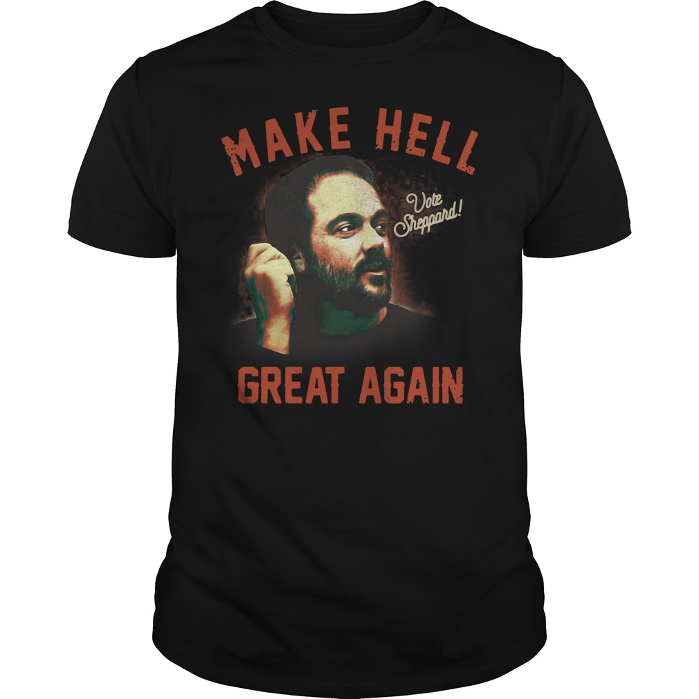 Vote Sheppard make hell great again shirt