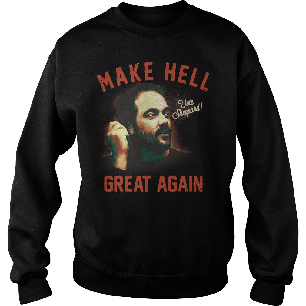 Vote Sheppard make hell great again Sweater