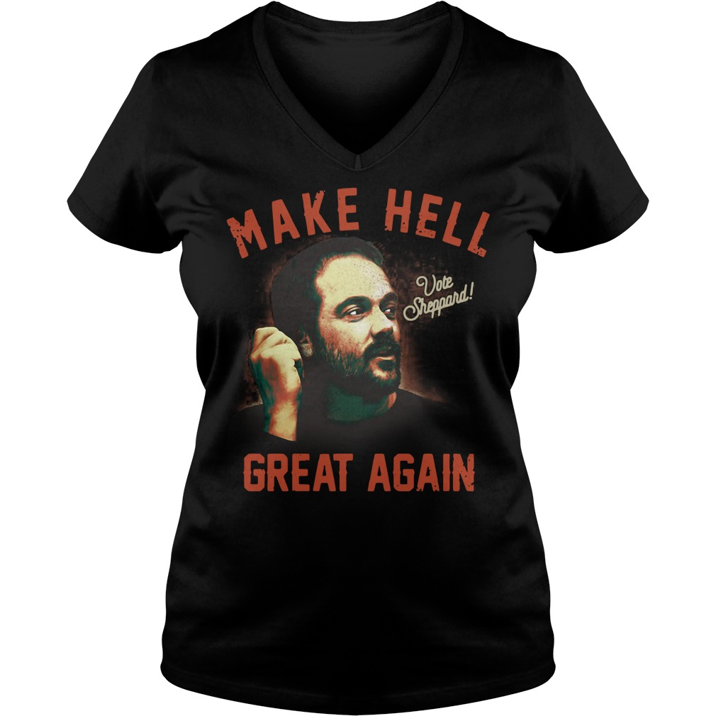 Vote Sheppard make hell great again V-neck T-shirt
