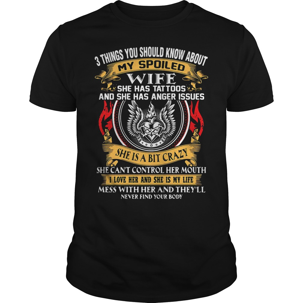3 things you should know about my spoiled wife she has tattoos Guys shirt