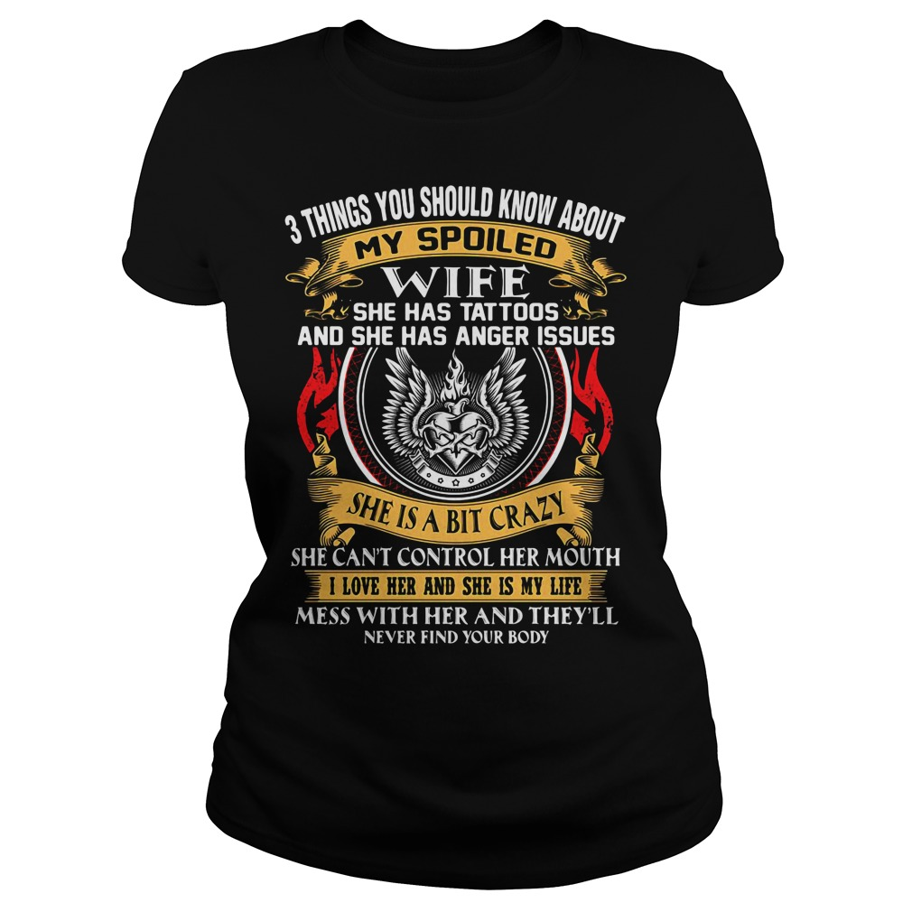3 things you should know about my spoiled wife she has tattoos Ladies tee