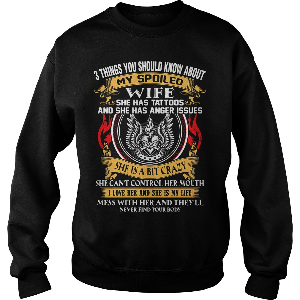 3 things you should know about my spoiled wife she has tattoos Sweater