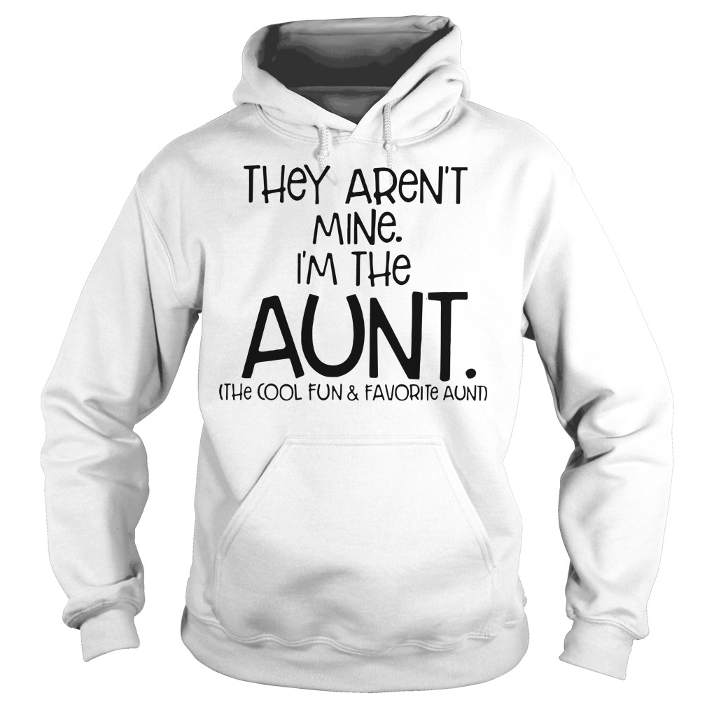 They aren't mine I'm the aunt Hoodie