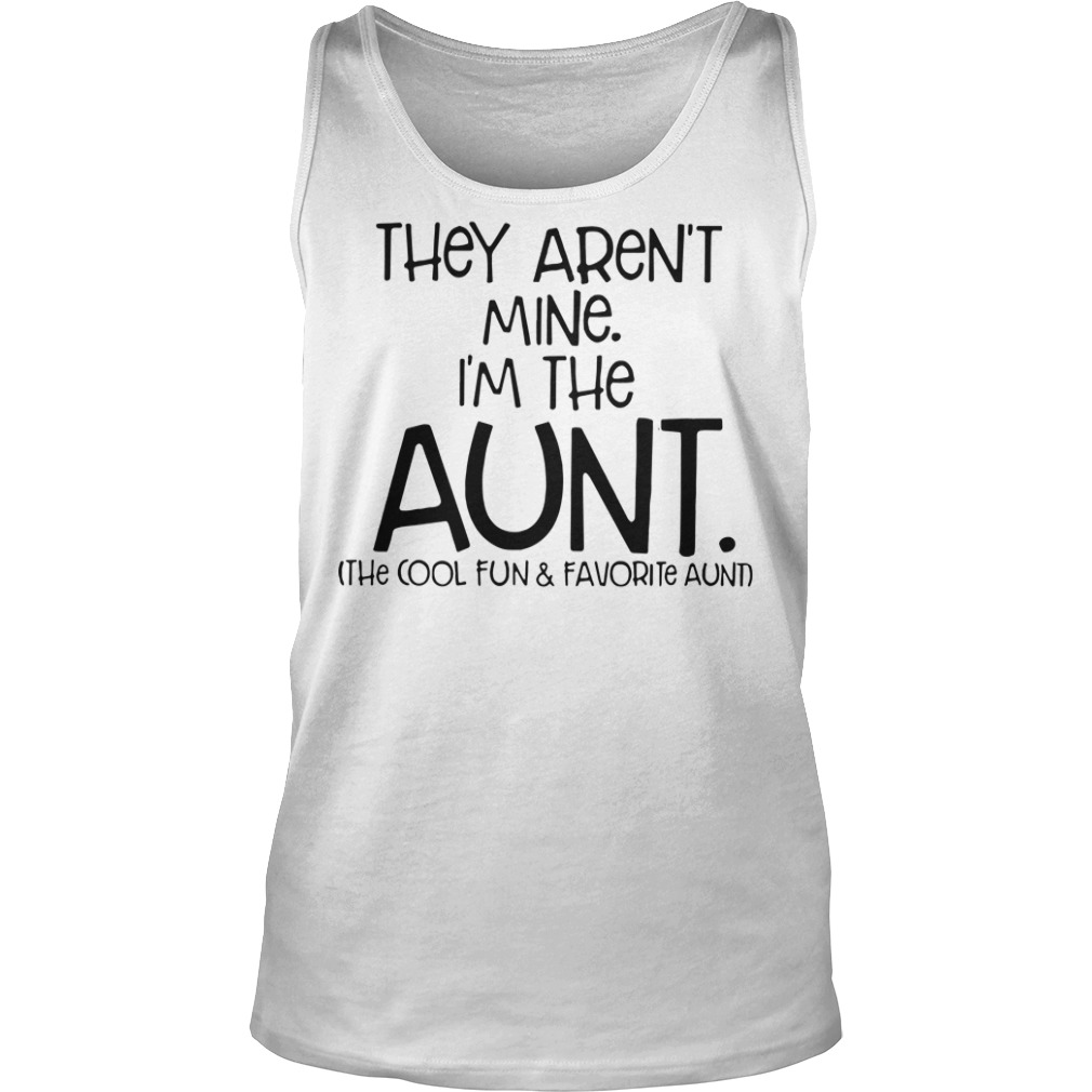 They aren't mine I'm the aunt Tank top