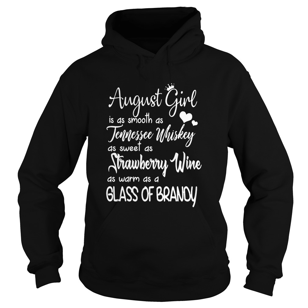 August girl is as smooth as tennessee whiskey Hoodie