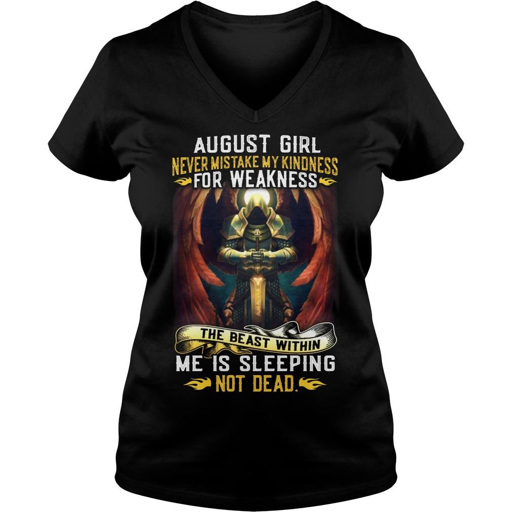 August girl never mistake my kindness for weakness V-neck T-shirt