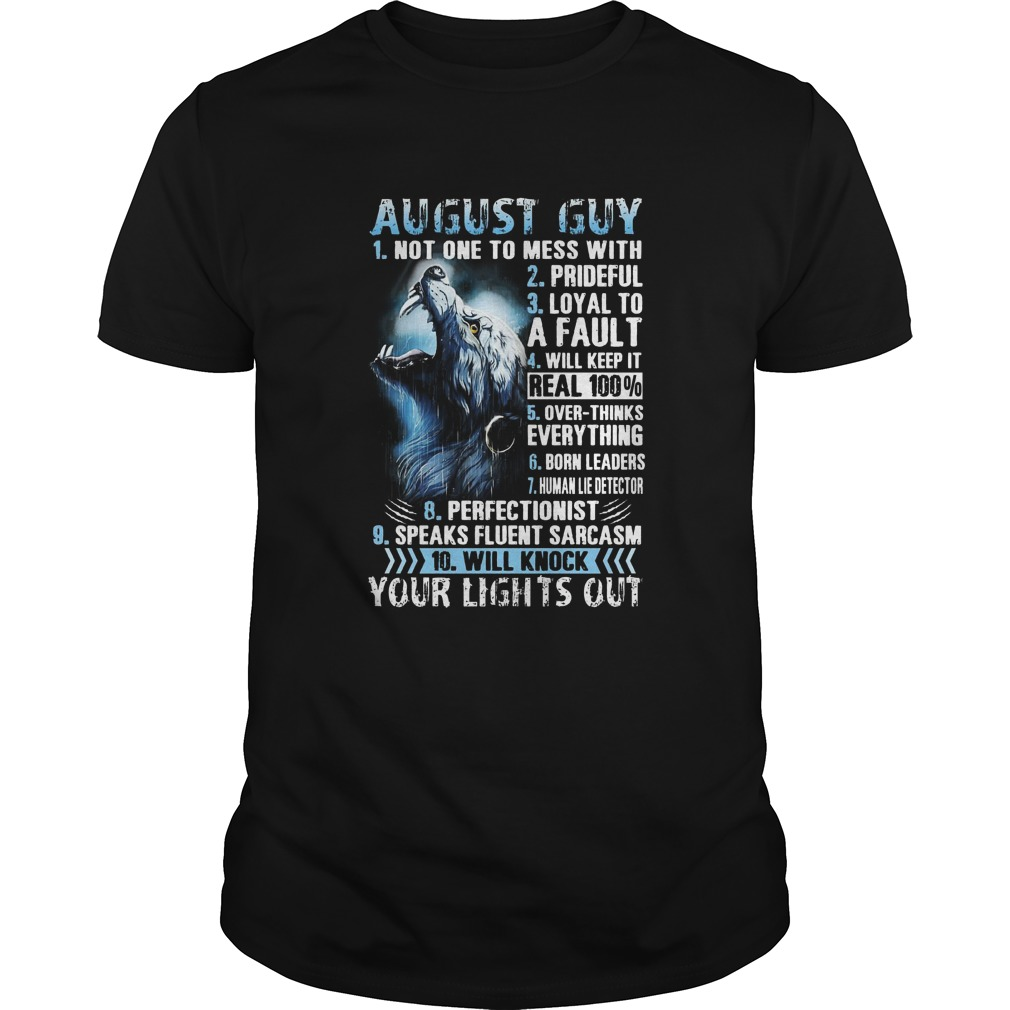 August guy your lights out Guys shirt