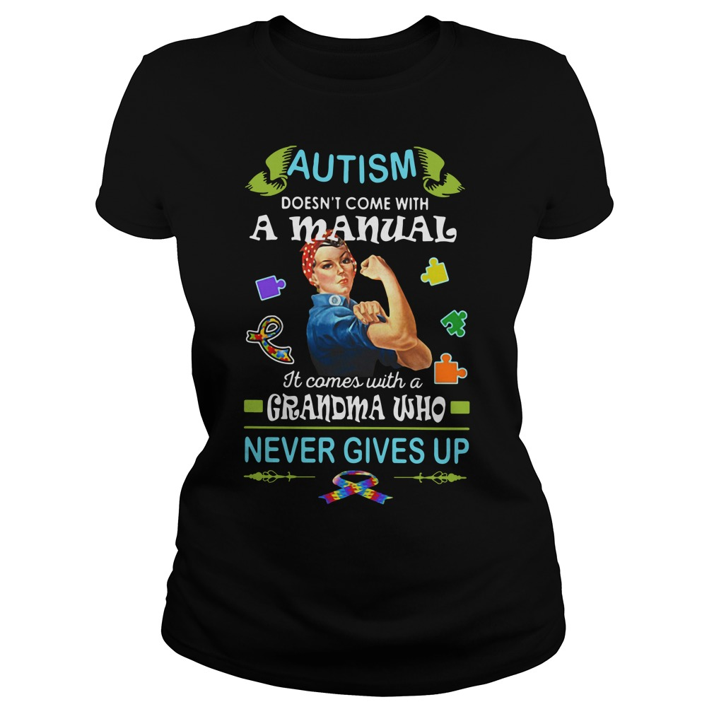 Autism doesn't come with a manual it comes Ladies tee