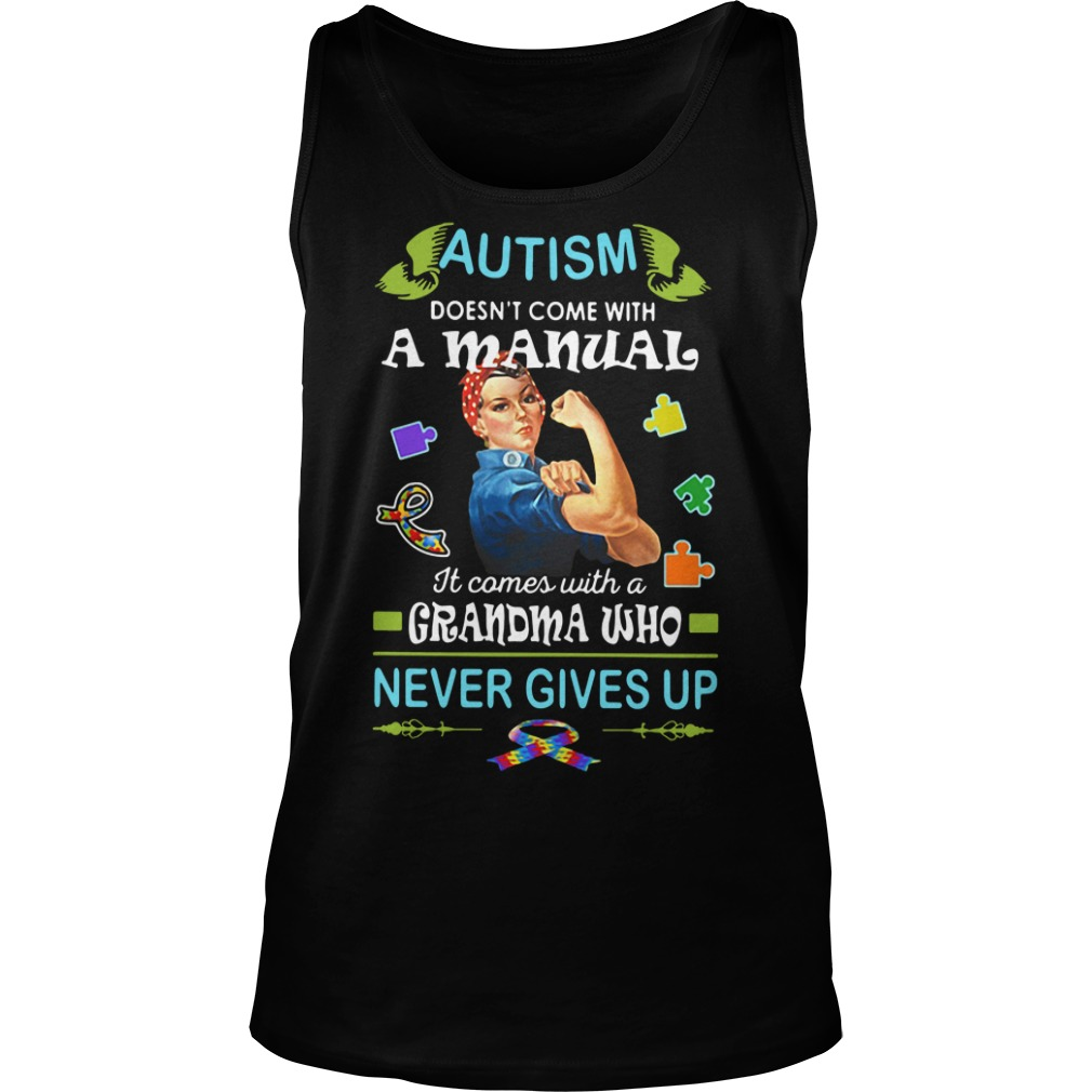 Autism doesn't come with a manual it comes Tank top