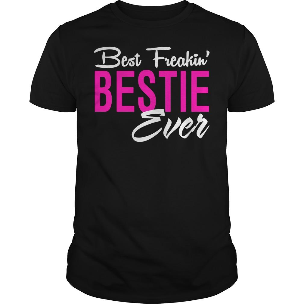 Best freaking bestie ever Guys shirt