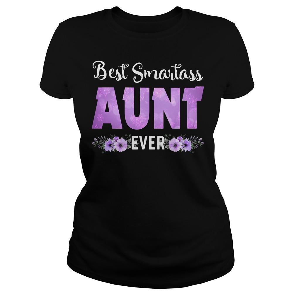 Best smartass aunt ever Ladies tee