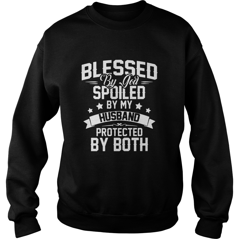 Blessed by god spoiled by my husband protected by both Sweater