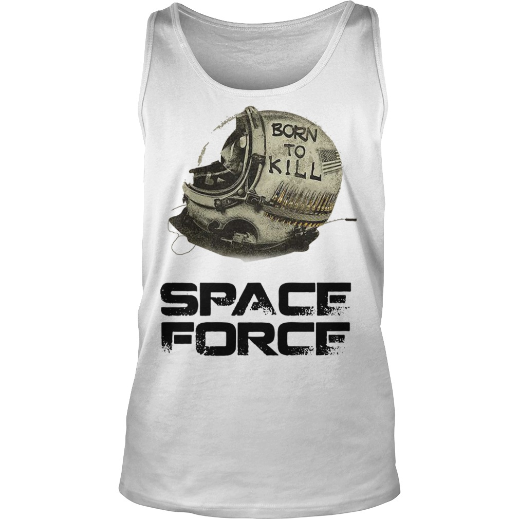 Born to kill space force Tank top