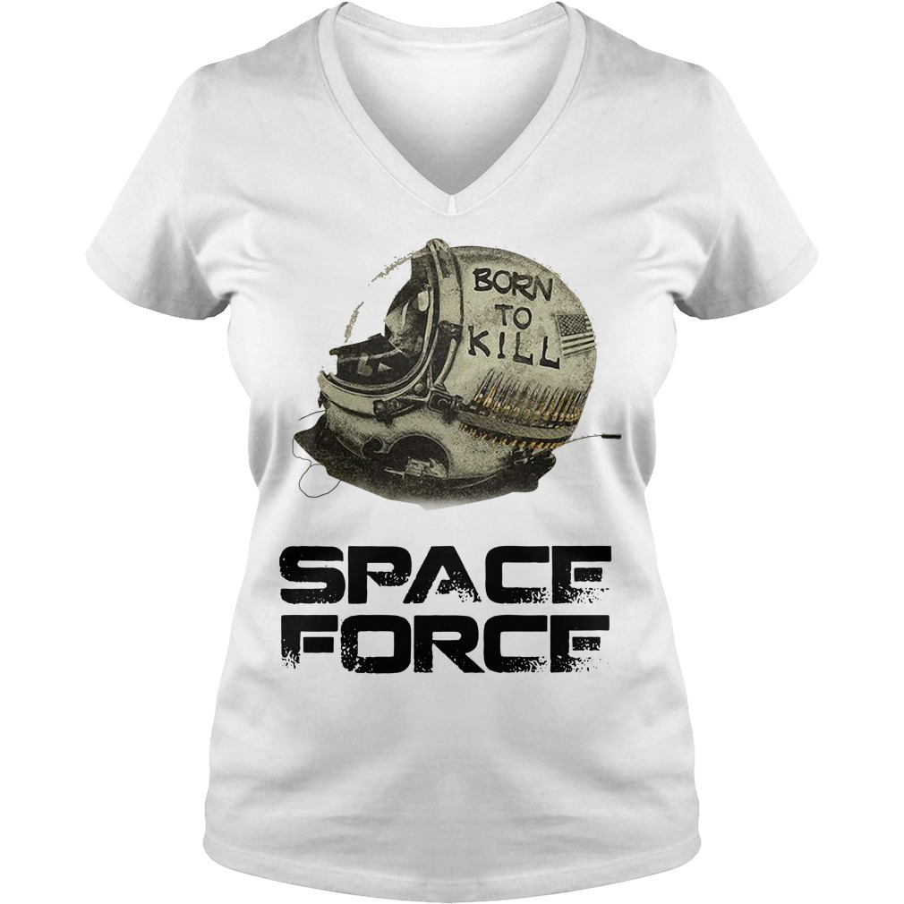 Born to kill space force V-neck T-shirt