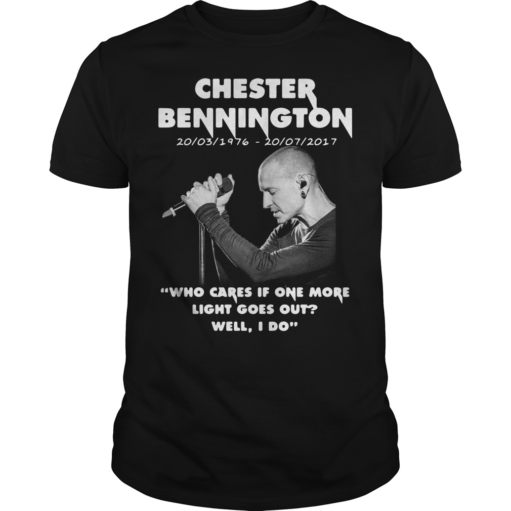 Chester Bennington who cares if one more light goes out Guys shirt