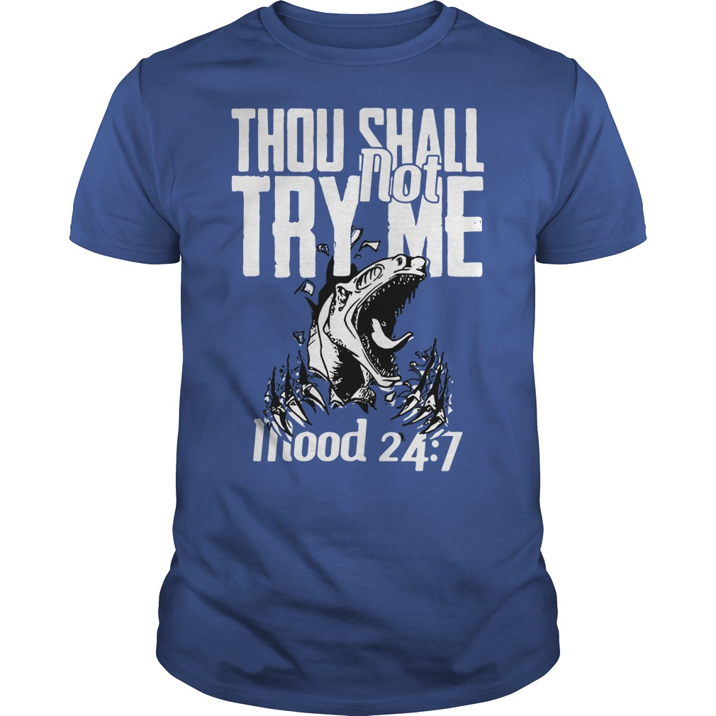 Dinosaur Thou shall not try me mood 24:7 shirt