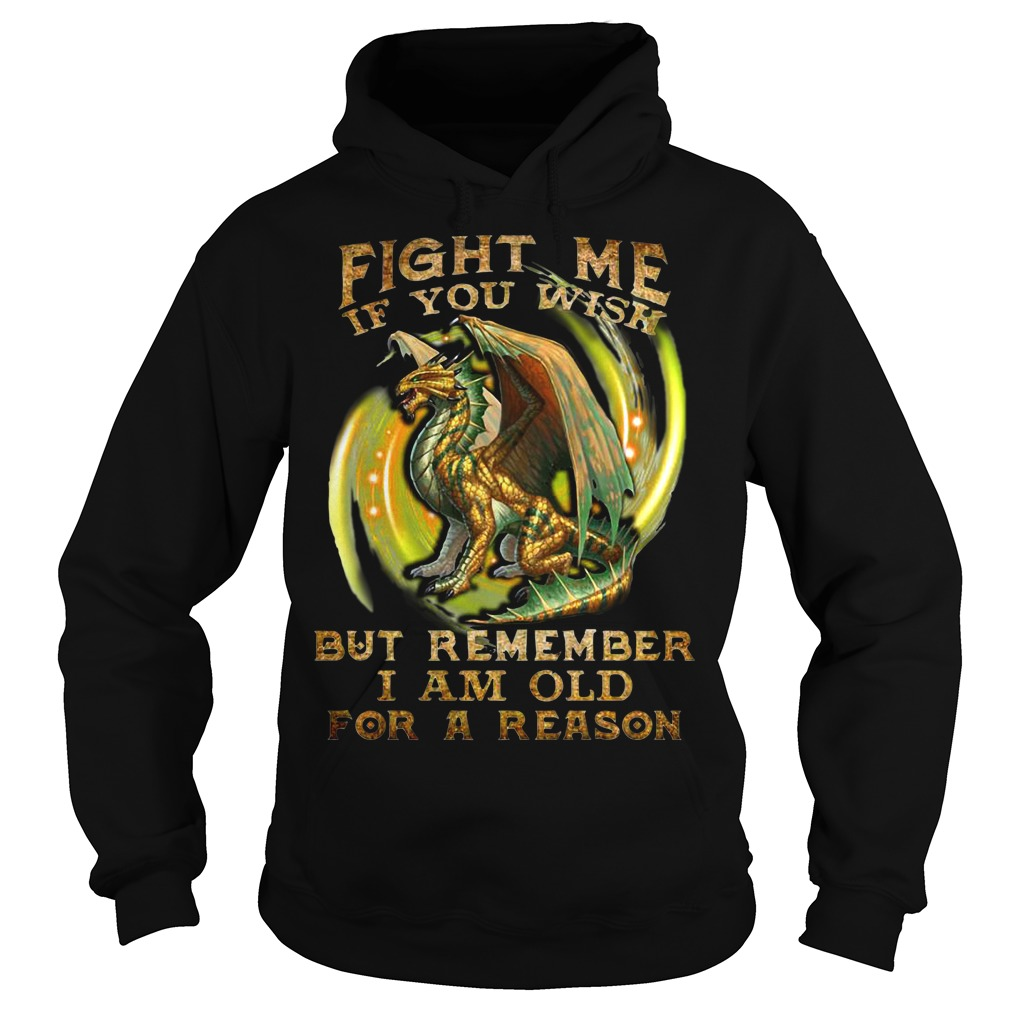 Dragon fight me if you wish but remember I am old for a reason Hoodie