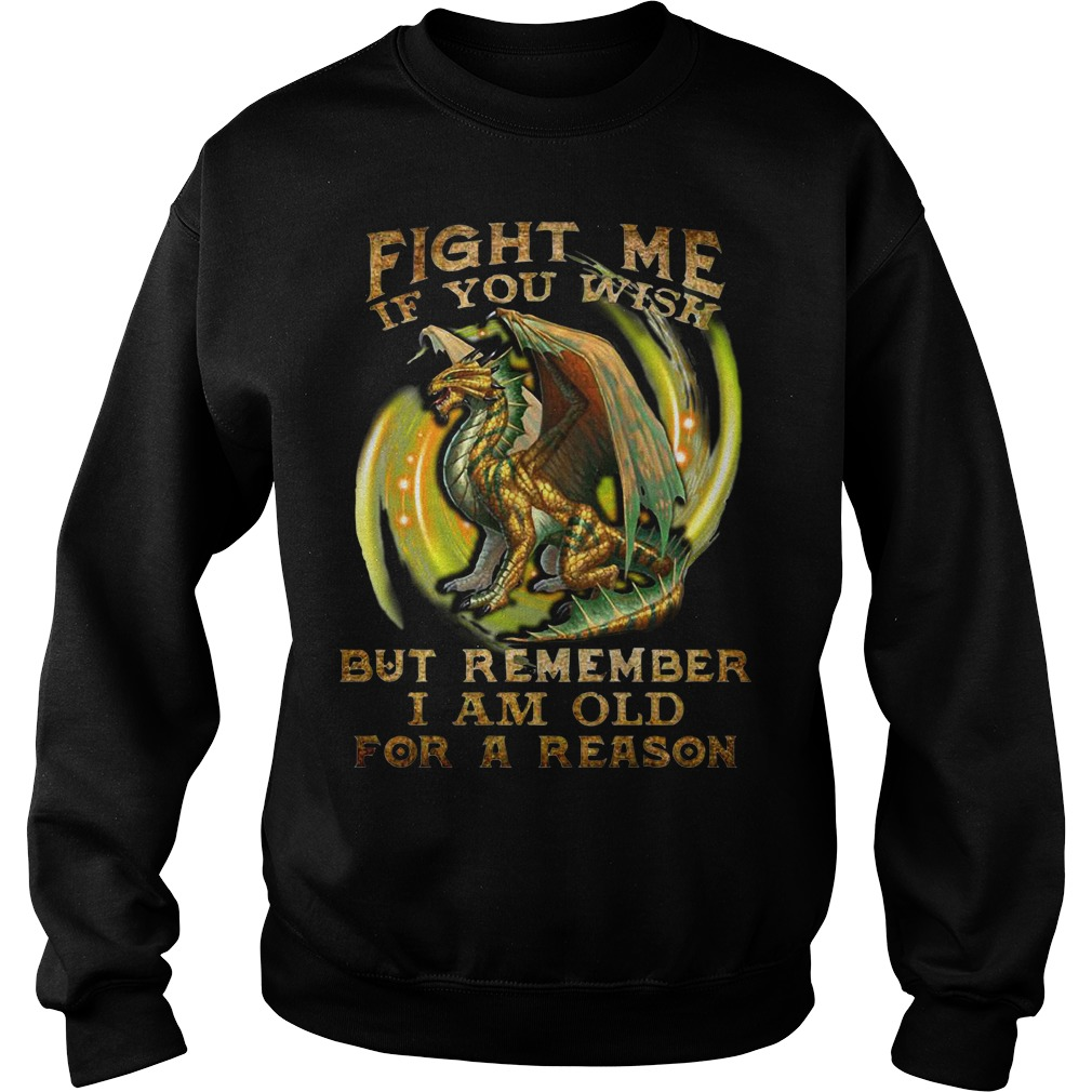 Dragon fight me if you wish but remember I am old for a reason Sweater