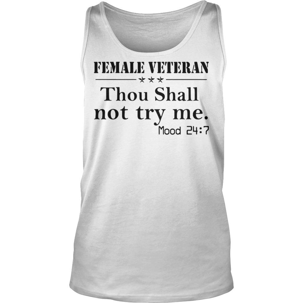 Female veteran thou shall not try me mood 24:7 Tank top