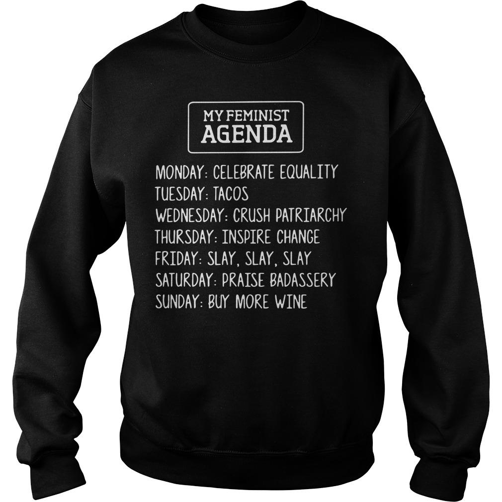 My Feminist Agenda - Monday celebrate equality Tuesday tacos Sweater