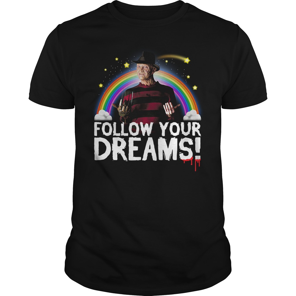 Follow your dreams nightmare on elm street Guys shirt