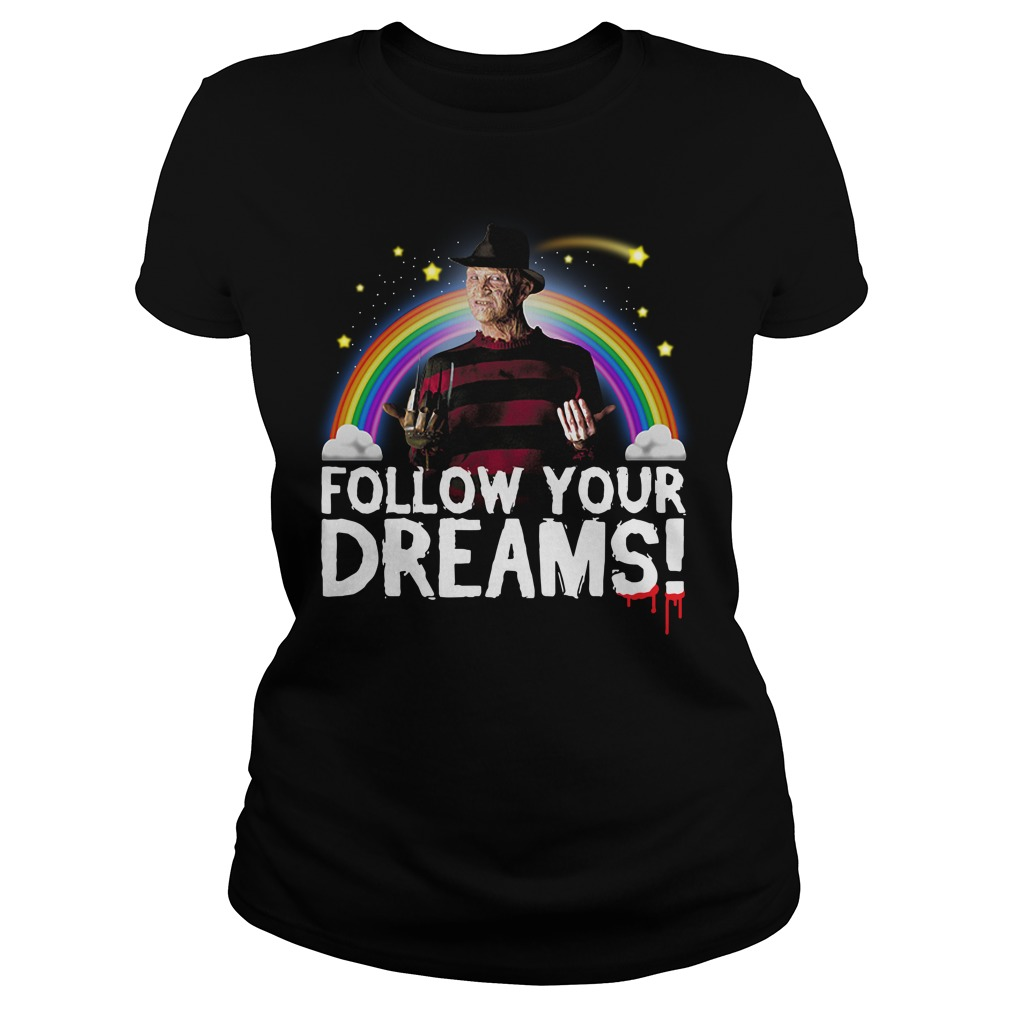 Follow your dreams nightmare on elm street Ladies tee