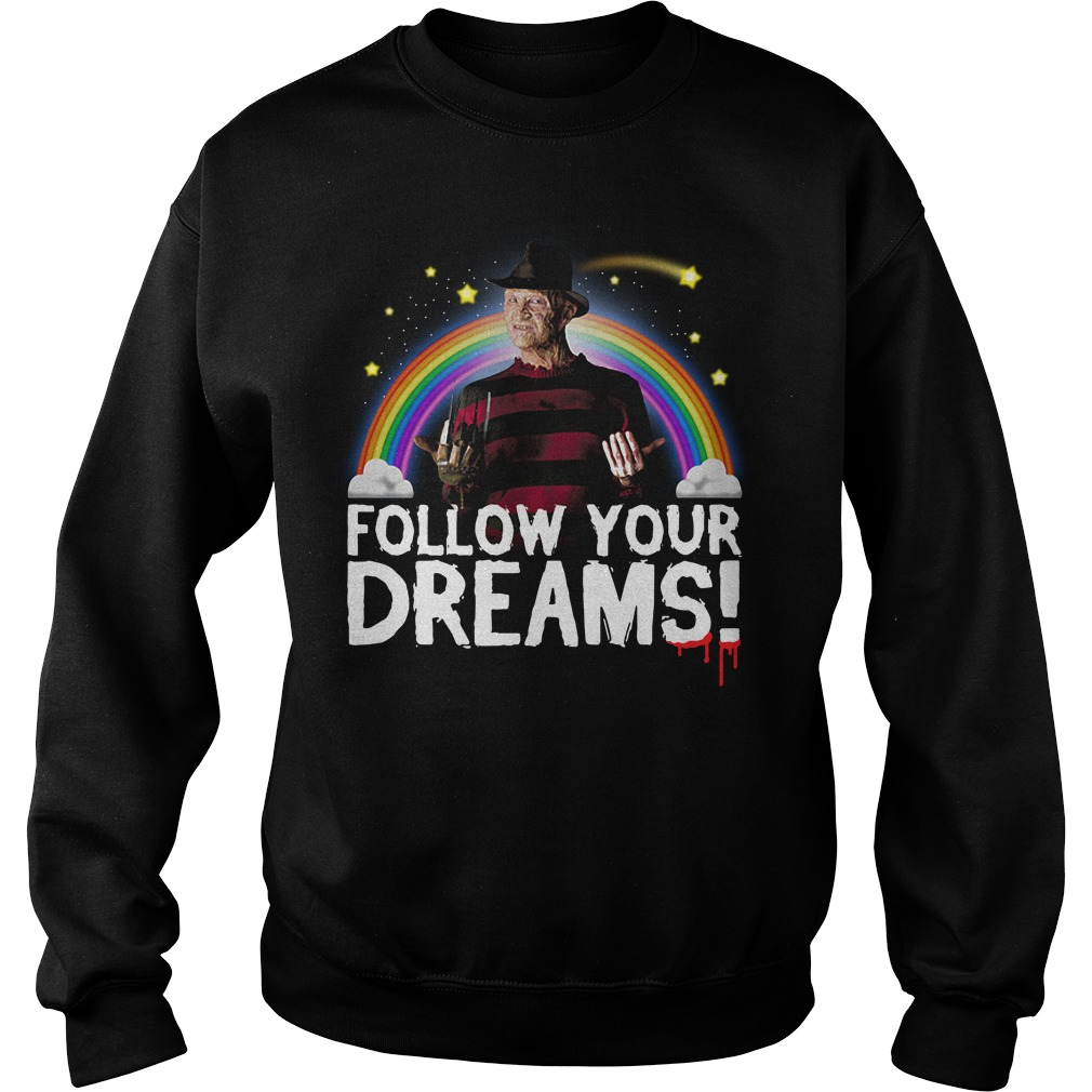 Follow your dreams nightmare on elm street Sweater