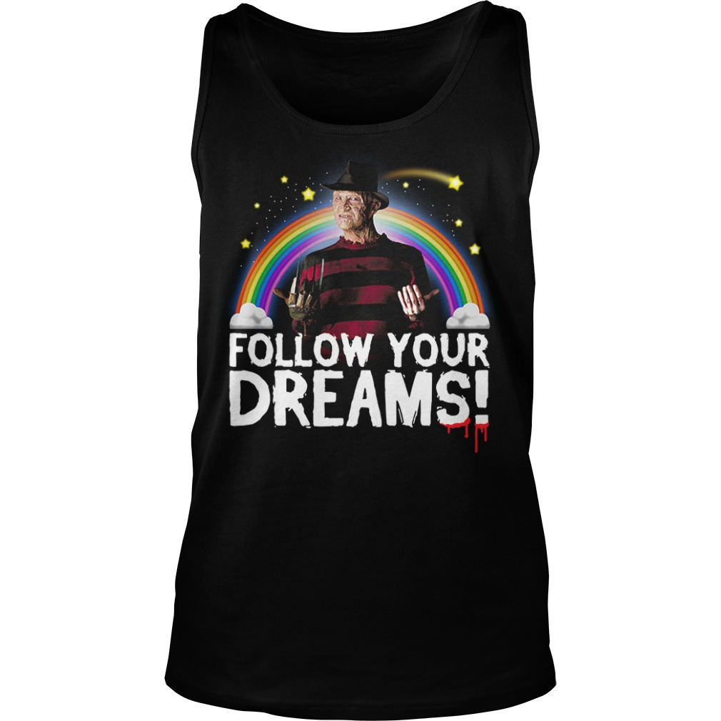 Follow your dreams nightmare on elm street Tank top