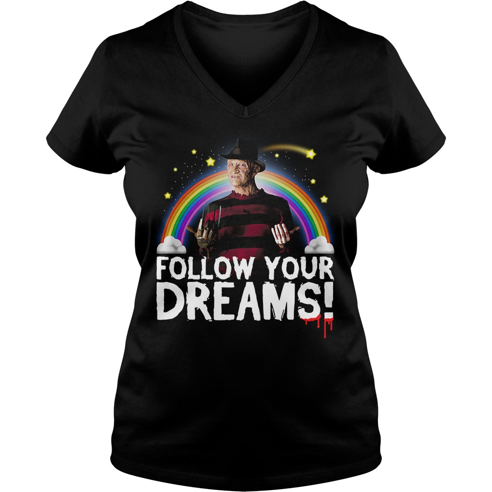 Follow your dreams nightmare on elm street V-neck T-shirt