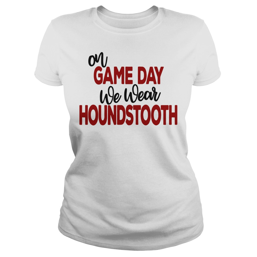 On game day we wear houndstooth Ladies tee