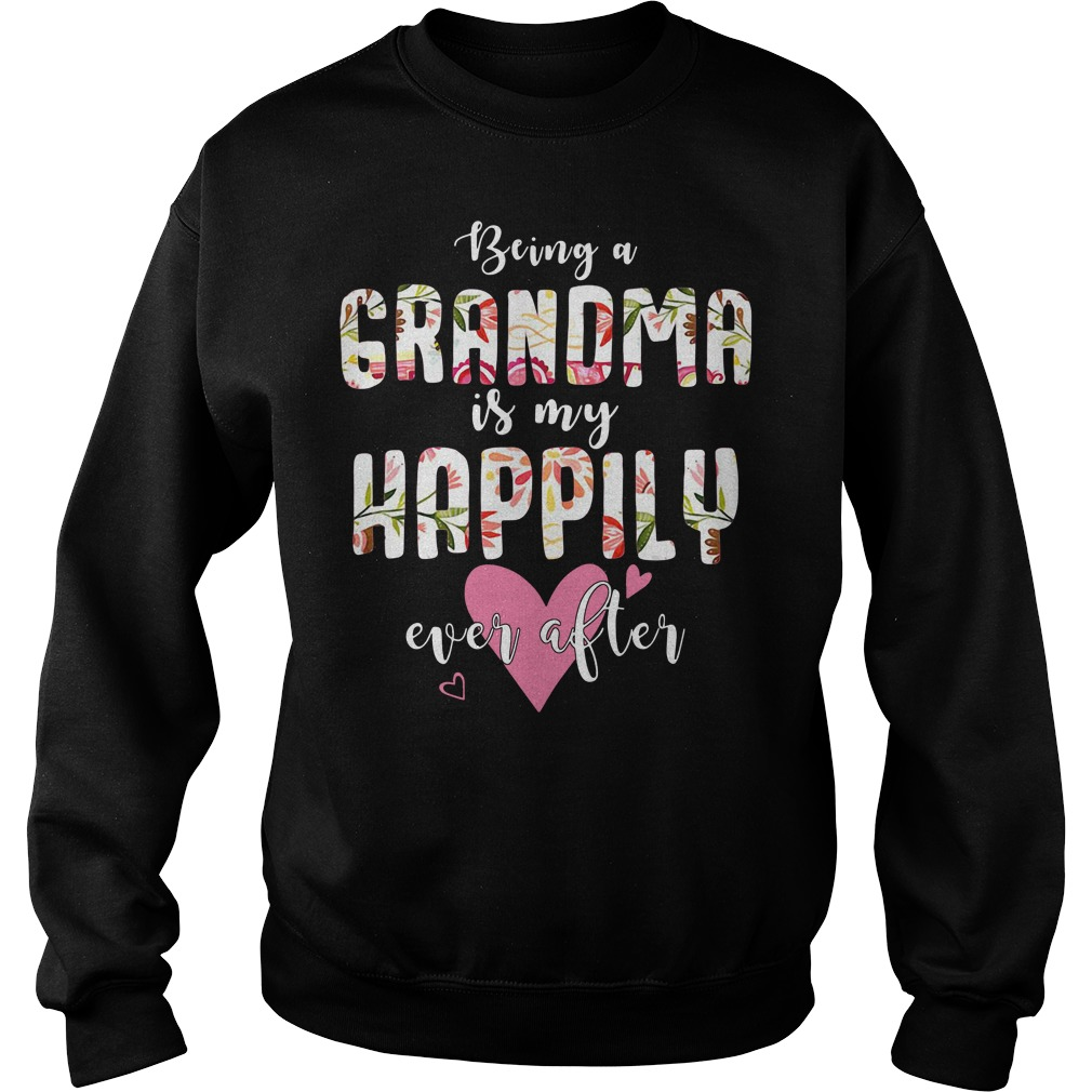 Being a Grandma is my happily ever after Sweater