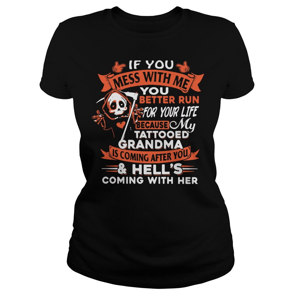 If you mess with me you better run for your life Ladies tee