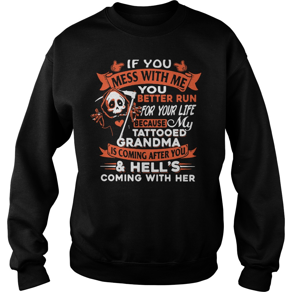 If you mess with me you better run for your life Sweater