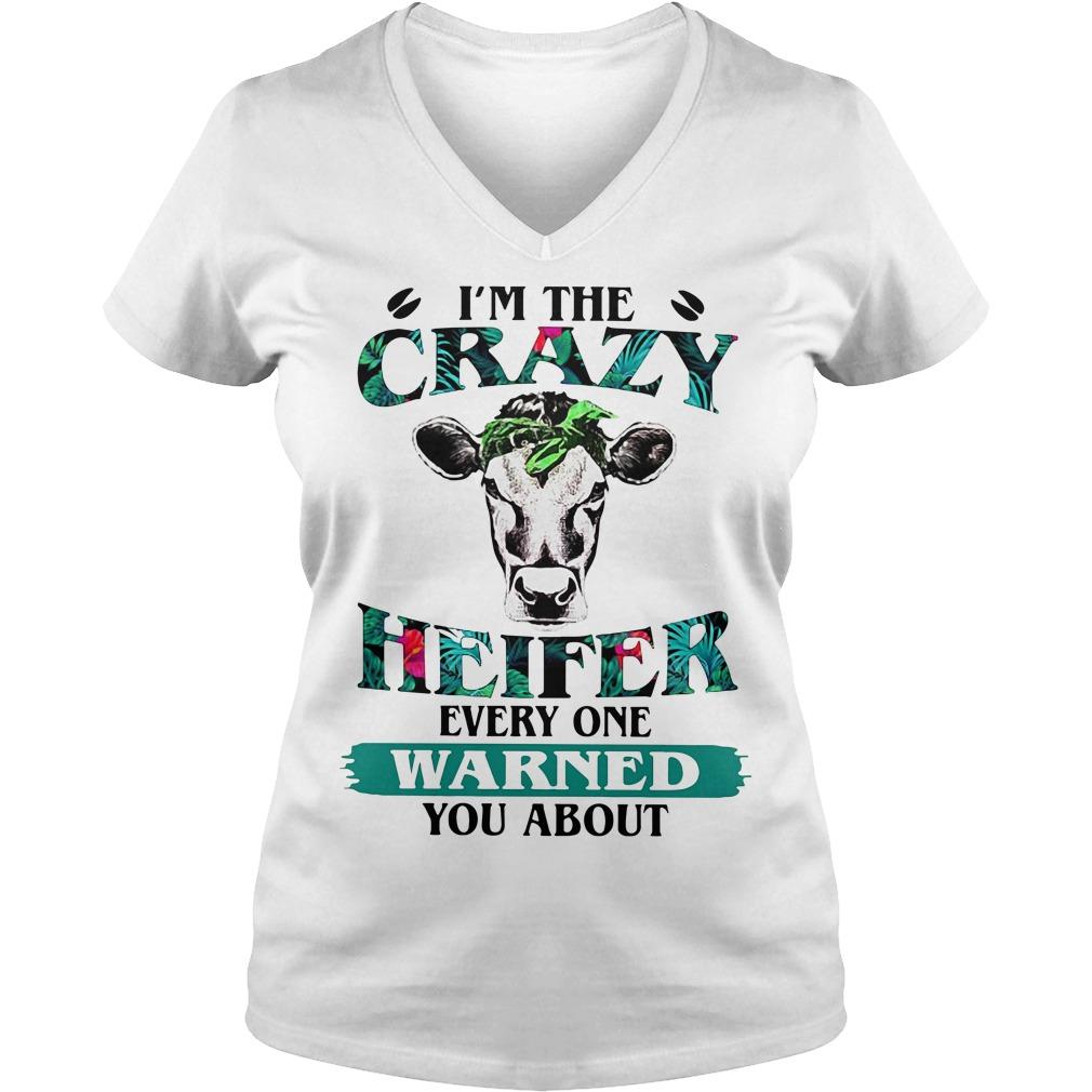 I'm crazy heifer everry one warned you about V-neck T-shirt