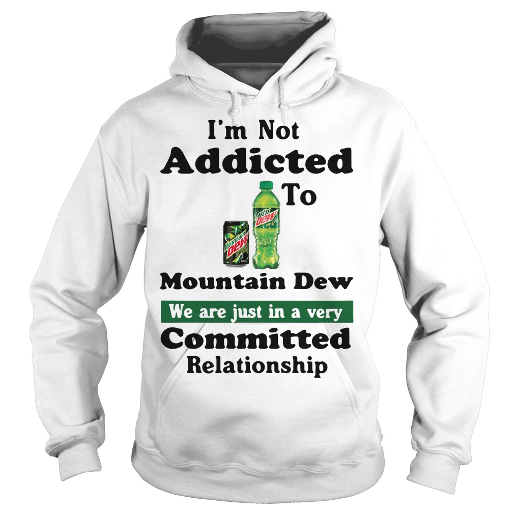 I'm not addicted to Mountain Dew Hoodie